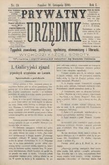 Prywatny Urzędnik : tygodnik zawodowy, polityczny, społeczny, ekonomiczny i literacki. 1900, nr19