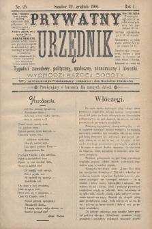 Prywatny Urzędnik : tygodnik zawodowy, polityczny, społeczny, ekonomiczny i literacki. 1900, nr25