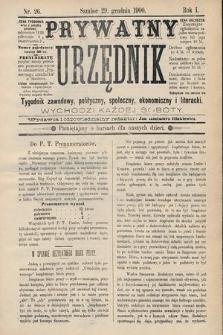 Prywatny Urzędnik : tygodnik zawodowy, polityczny, społeczny, ekonomiczny i literacki. 1900, nr26