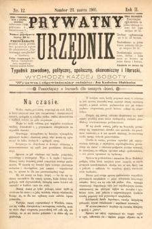 Prywatny Urzędnik : tygodnik zawodowy, polityczny, społeczny, ekonomiczny i literacki. 1901, nr12