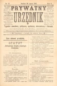 Prywatny Urzędnik : tygodnik zawodowy, polityczny, społeczny, ekonomiczny i literacki. 1901, nr13