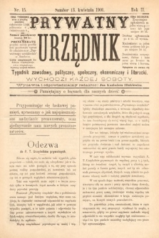 Prywatny Urzędnik : tygodnik zawodowy, polityczny, społeczny, ekonomiczny i literacki. 1901, nr15