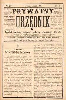 Prywatny Urzędnik : tygodnik zawodowy, polityczny, społeczny, ekonomiczny i literacki. 1901, nr18