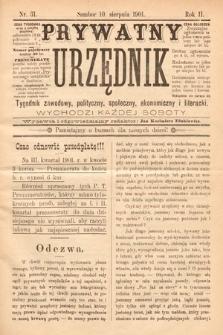 Prywatny Urzędnik : tygodnik zawodowy, polityczny, społeczny, ekonomiczny i literacki. 1901, nr31