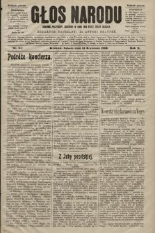 Głos Narodu : dziennik polityczny, założony w roku 1893 przez Józefa Rogosza (wydanie poranne). 1902, nr84
