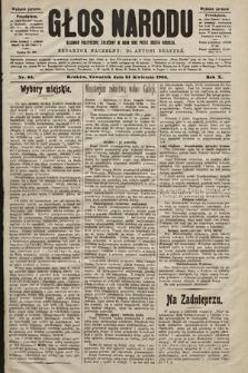 Głos Narodu : dziennik polityczny, założony w roku 1893 przez Józefa Rogosza (wydanie poranne). 1902, nr94