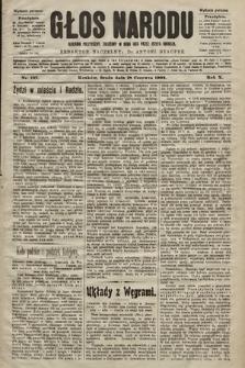 Głos Narodu : dziennik polityczny, założony w roku 1893 przez Józefa Rogosza (wydanie poranne). 1902, nr137