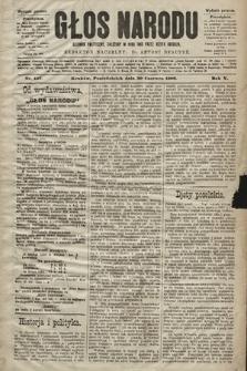 Głos Narodu : dziennik polityczny, założony w roku 1893 przez Józefa Rogosza (wydanie poranne). 1902, nr147
