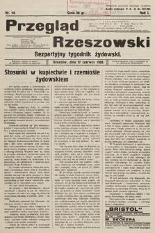 Przegląd Rzeszowski : bezpartyjny tygodnik żydowski. 1932, nr14