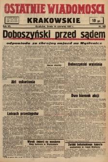 Ostatnie Wiadomości Krakowskie. 1937, nr165