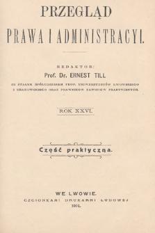 Przegląd Prawa i Administracyi : część praktyczna. 1901