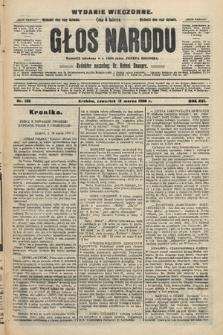 Głos Narodu : dziennik polityczny, założony w r. 1893 przez Józefa Rogosza (wydanie wieczorne). 1908, nr132