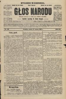 Głos Narodu : dziennik polityczny, założony w r. 1893 przez Józefa Rogosza (wydanie wieczorne). 1908, nr136