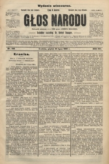 Głos Narodu : dziennik polityczny, założony w r. 1893 przez Józefa Rogosza (wydanie wieczorne). 1908, nr309
