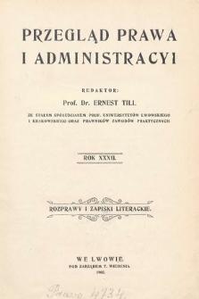 Przegląd Prawa i Administracyi : rozprawy i zapiski literackie. 1907