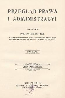 Przegląd Prawa i Administracyi : część praktyczna. 1907
