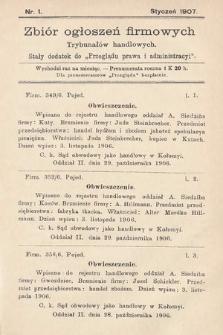 """Zbiór ogłoszeń firmowych trybunałów handlowych : stały dodatek do """"Przeglądu Prawa i Administracyi"""". 1907, nr1"""