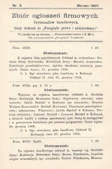 """Zbiór ogłoszeń firmowych trybunałów handlowych : stały dodatek do """"Przeglądu Prawa i Administracyi"""". 1907, nr3"""