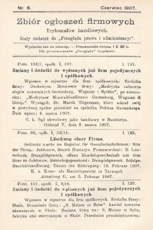 """Zbiór ogłoszeń firmowych trybunałów handlowych : stały dodatek do """"Przeglądu Prawa i Administracyi"""". 1907, nr6"""