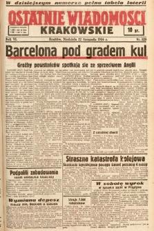 Ostatnie Wiadomości Krakowskie. 1936, nr328