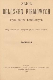 """Zbiór ogłoszeń firmowych trybunałów handlowych : stały dodatek do """"Przeglądu Prawa i Administracyi"""". 1903 [całość]"""