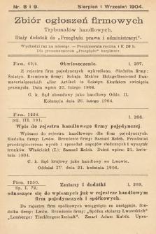 """Zbiór ogłoszeń firmowych trybunałów handlowych : stały dodatek do """"Przeglądu Prawa i Administracyi"""". 1904, nr8 i 9"""