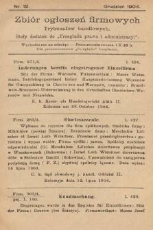 """Zbiór ogłoszeń firmowych trybunałów handlowych : stały dodatek do """"Przeglądu Prawa i Administracyi"""". 1904, nr12"""