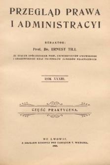 Przegląd Prawa i Administracyi : część praktyczna. 1908