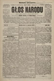 Głos Narodu : dziennik polityczny, założony w r. 1893 przez Józefa Rogosza (wydanie wieczorne). 1907, nr15