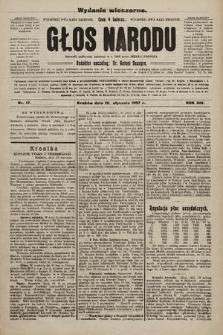 Głos Narodu : dziennik polityczny, założony w r. 1893 przez Józefa Rogosza (wydanie wieczorne). 1907, nr17