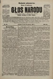 Głos Narodu : dziennik polityczny, założony w r. 1893 przez Józefa Rogosza (wydanie wieczorne). 1907, nr45