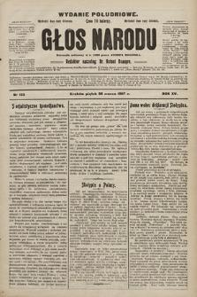 Głos Narodu : dziennik polityczny, założony w r. 1893 przez Józefa Rogosza (wydanie poranne). 1907, nr132