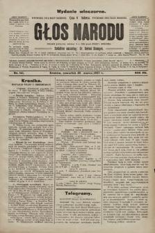 Głos Narodu : dziennik polityczny, założony w r. 1893 przez Józefa Rogosza (wydanie wieczorne). 1907, nr141