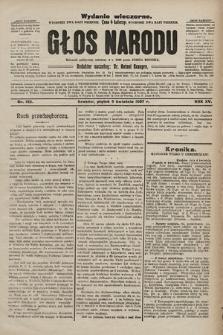 Głos Narodu : dziennik polityczny, założony w r. 1893 przez Józefa Rogosza (wydanie wieczorne). 1907, nr152