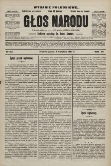 Głos Narodu : dziennik polityczny, założony w r. 1893 przez Józefa Rogosza (wydanie poranne). 1907, nr153