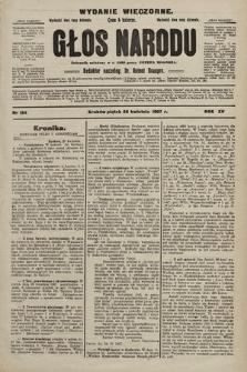 Głos Narodu : dziennik polityczny, założony w r. 1893 przez Józefa Rogosza (wydanie wieczorne). 1907, nr184