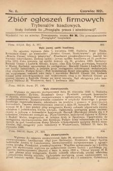 """Zbiór ogłoszeń firmowych trybunałów handlowych : stały dodatek do """"Przeglądu Prawa i Administracji"""". 1921, nr6"""