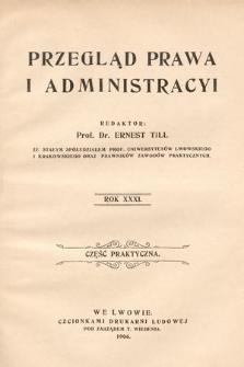 Przegląd Prawa i Administracyi : część praktyczna. 1906