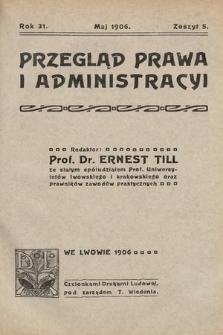 Przegląd Prawa i Administracyi. 1906, z.5