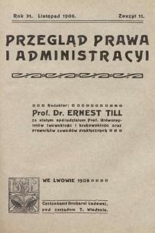 Przegląd Prawa i Administracyi. 1906, z.11