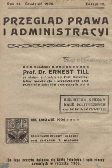 Przegląd Prawa i Administracyi. 1906, z.12