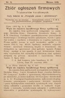 """Zbiór ogłoszeń firmowych trybunałów handlowych : stały dodatek do """"Przeglądu Prawa i Administracyi"""". 1913, nr3"""