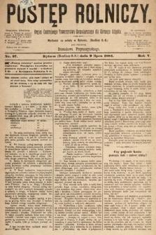 Postęp Rolniczy : organ przemysłowo-gospodarczy prowincyi szlaskiej. 1881, nr27