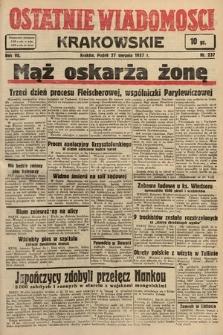 Ostatnie Wiadomości Krakowskie. 1937, nr237