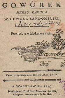 Gowórek herbu Rawicz woiewoda sandomierski : Powieść z widoku we śnie
