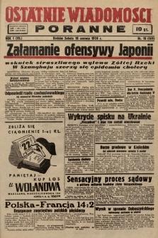 Ostatnie Wiadomości Poranne. 1938, nr16