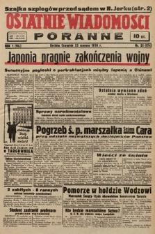 Ostatnie Wiadomości Poranne. 1938, nr21