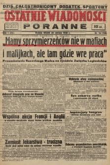 Ostatnie Wiadomości Poranne. 1938, nr26