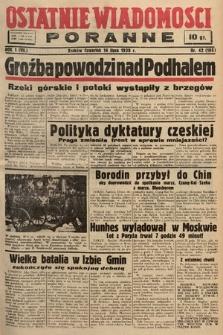Ostatnie Wiadomości Poranne. 1938, nr42