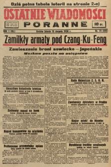 Ostatnie Wiadomości Poranne. 1938, nr72